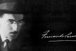 Fernando Pessoa «Τελικά, αυτό που αγαπάμε είναι μια δική μας έννοια και ο εαυτός μας..»